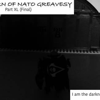 The Return of Nato Greavesy: Part XL (Final)