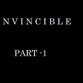 Invincible - Part 1