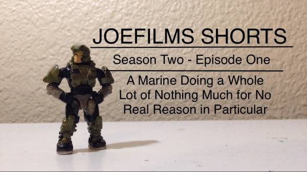 joefilms-shorts-s2-e1-a-marine-doing-a-whole-lot-of-nothing-much-for-no-real-reason-in-particular