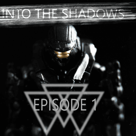 INTO THE SHADOWS EPISODE 1