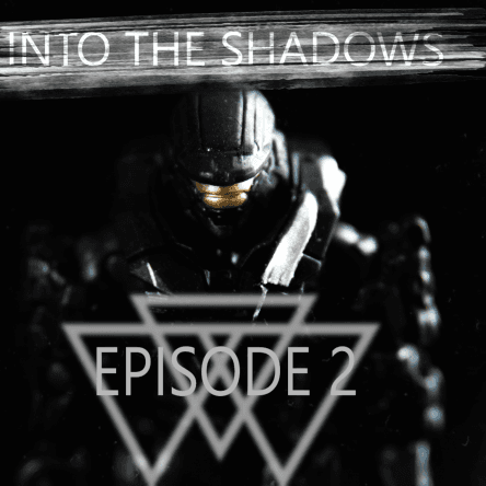 INTO THE SHADOWS EPISODE 2